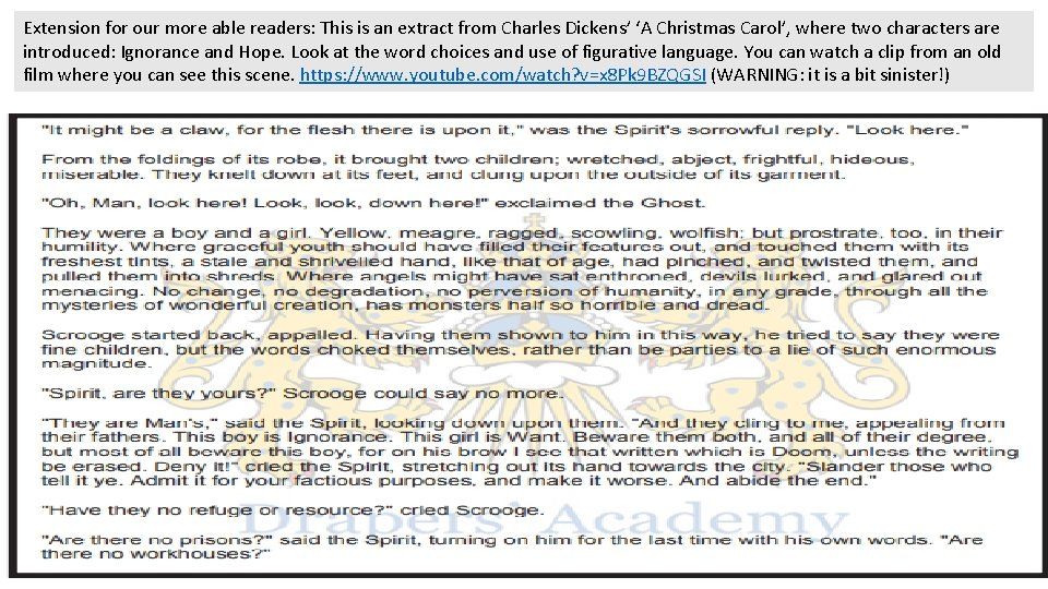 Extension for our more able readers: This is an extract from Charles Dickens' 'A