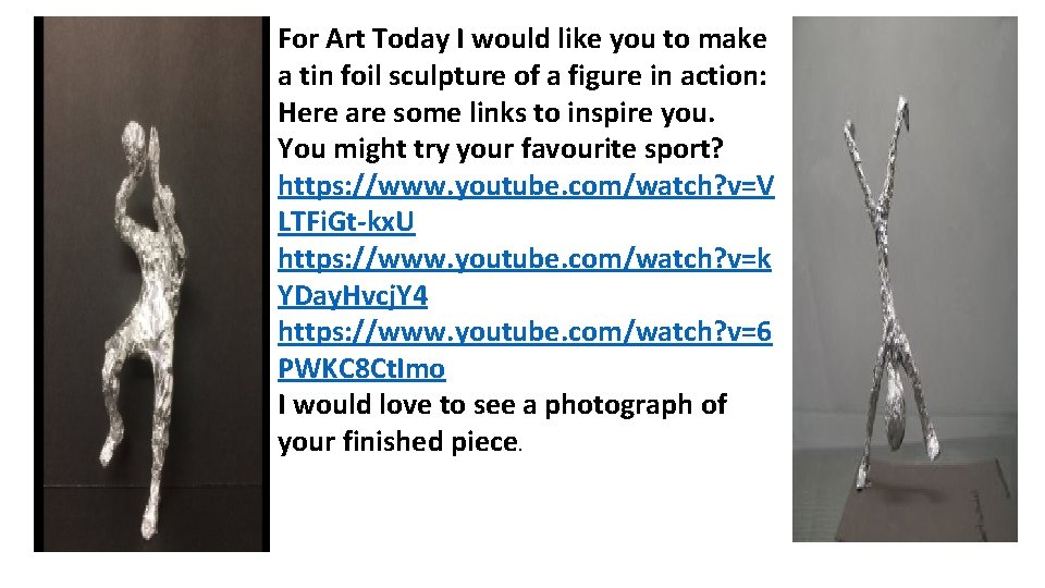 For Art Today I would like you to make a tin foil sculpture of