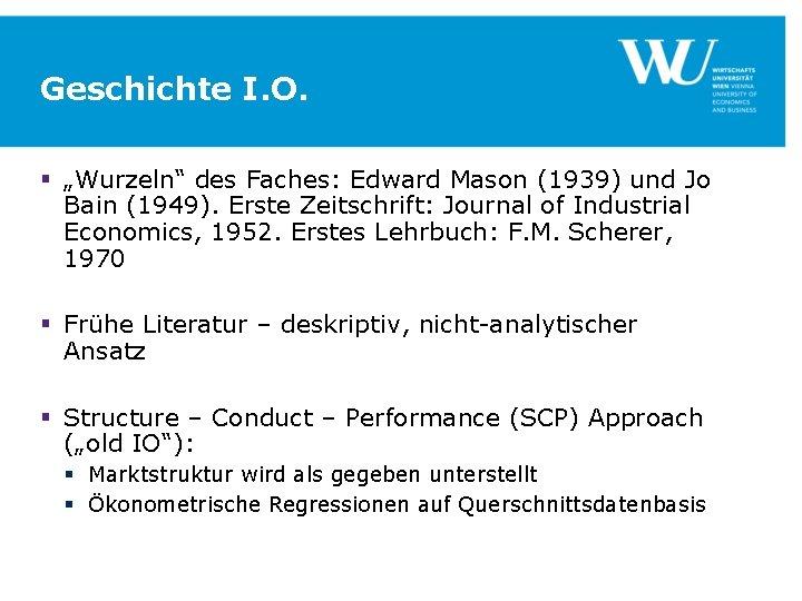 """Geschichte I. O. § """"Wurzeln"""" des Faches: Edward Mason (1939) und Jo Bain (1949)."""