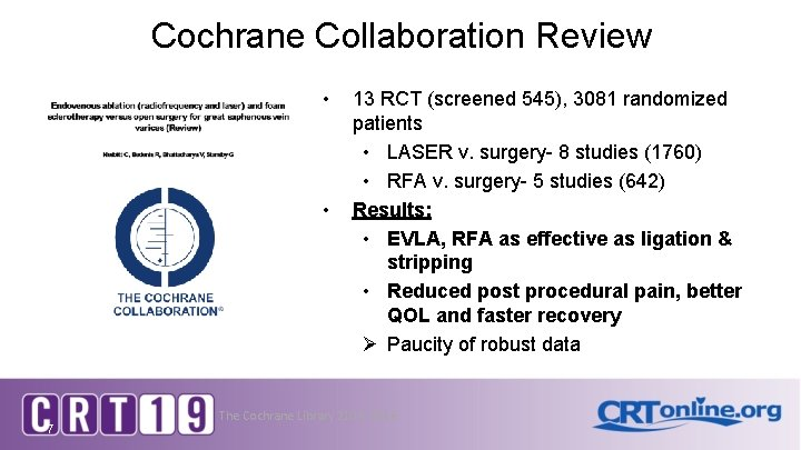 Cochrane Collaboration Review • • 7 13 RCT (screened 545), 3081 randomized patients •