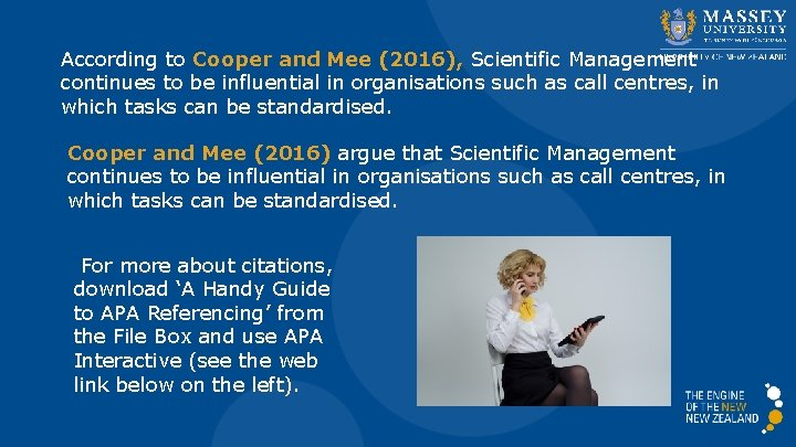 According to Cooper and Mee (2016), Scientific Management continues to be influential in organisations