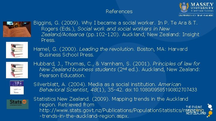 References Biggins, G. (2009). Why I became a social worker. In P. Te Ara