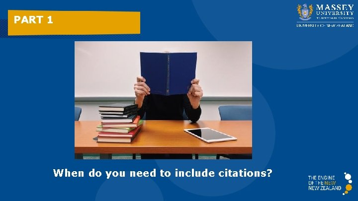 PART 1 When do you need to include citations?