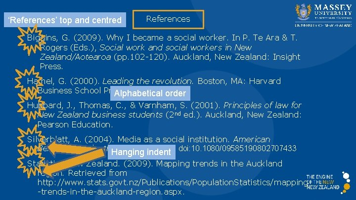 'References' top and centred References Biggins, G. (2009). Why I became a social worker.