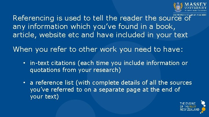 Referencing is used to tell the reader the source of any information which you've