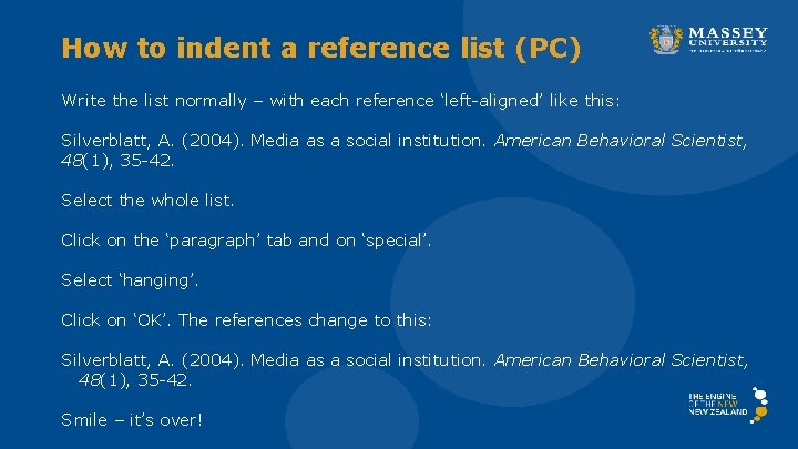 How to indent a reference list (PC) Write the list normally – with each