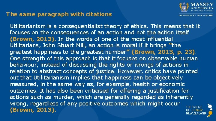 The same paragraph with citations Utilitarianism is a consequentialist theory of ethics. This means