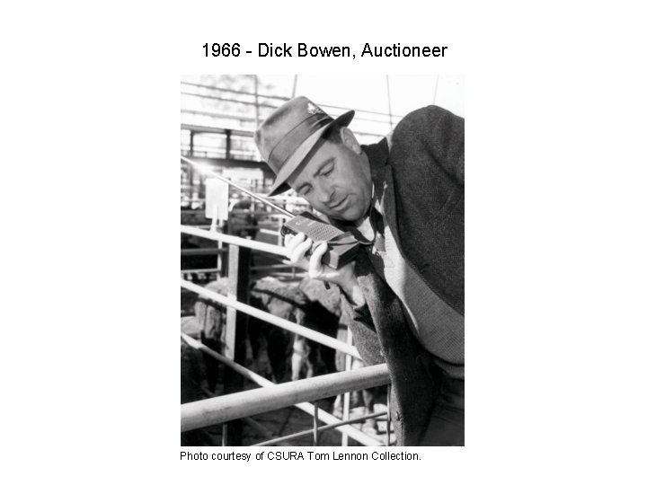 1966 - Dick Bowen, Auctioneer Photo courtesy of CSURA Tom Lennon Collection.