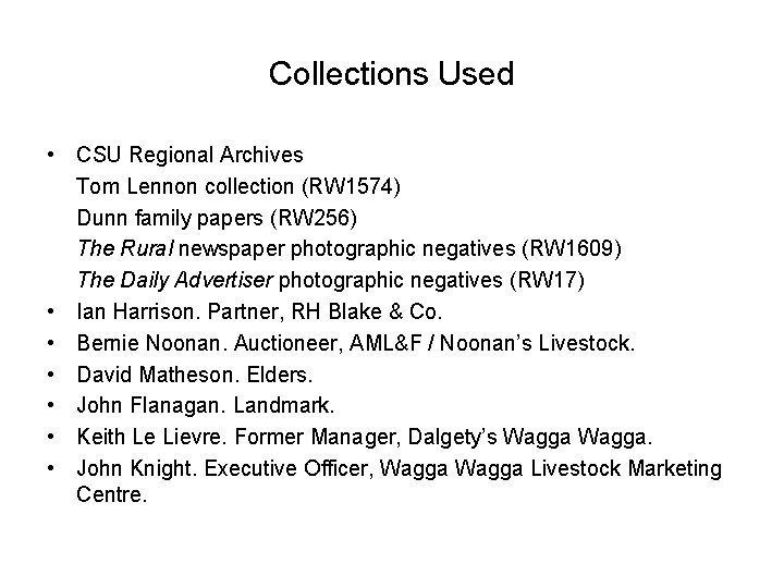 Collections Used • CSU Regional Archives Tom Lennon collection (RW 1574) Dunn family papers