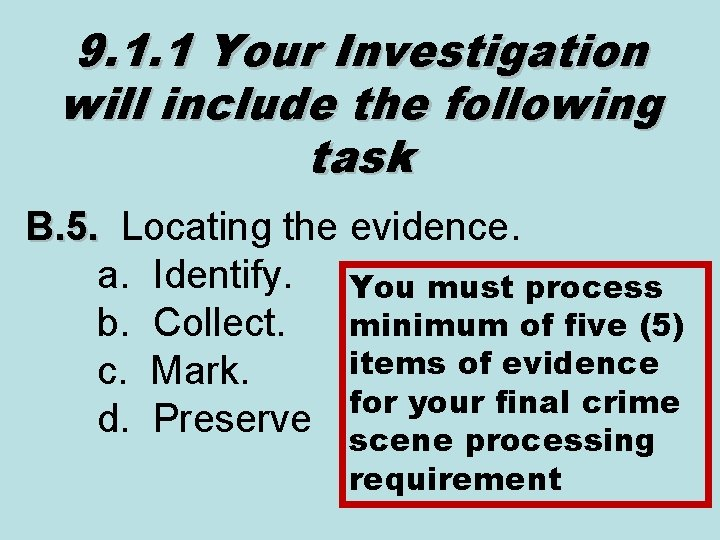 9. 1. 1 Your Investigation will include the following task B. 5. Locating the