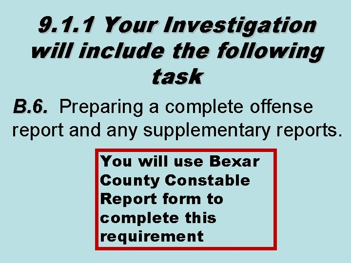 9. 1. 1 Your Investigation will include the following task B. 6. Preparing a
