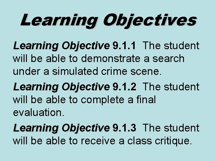 Learning Objectives Learning Objective 9. 1. 1 The student will be able to demonstrate