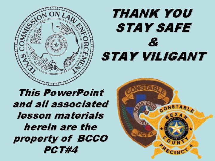 THANK YOU STAY SAFE & STAY VILIGANT This Power. Point and all associated lesson