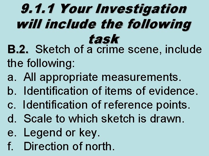 9. 1. 1 Your Investigation will include the following task B. 2. Sketch of
