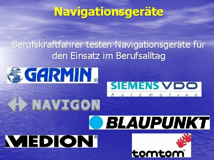 Navigationsgeräte Berufskraftfahrer testen Navigationsgeräte für den Einsatz im Berufsalltag