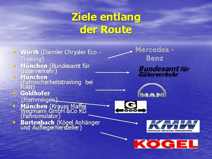 Ziele entlang der Route • Wörth (Daimler Chrysler Eco • • • Training) München
