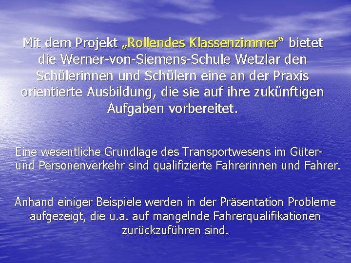 """Mit dem Projekt """"Rollendes Klassenzimmer"""" bietet die Werner-von-Siemens-Schule Wetzlar den Schülerinnen und Schülern eine"""