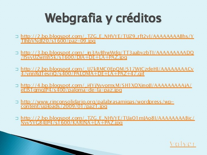 Webgrafia y créditos � � � http: //2. bp. blogspot. com/_TZG_E_NHVYE/TUZ 9_rft 2 v.