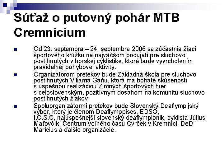 Súťaž o putovný pohár MTB Cremnicium n n n Od 23. septembra – 24.