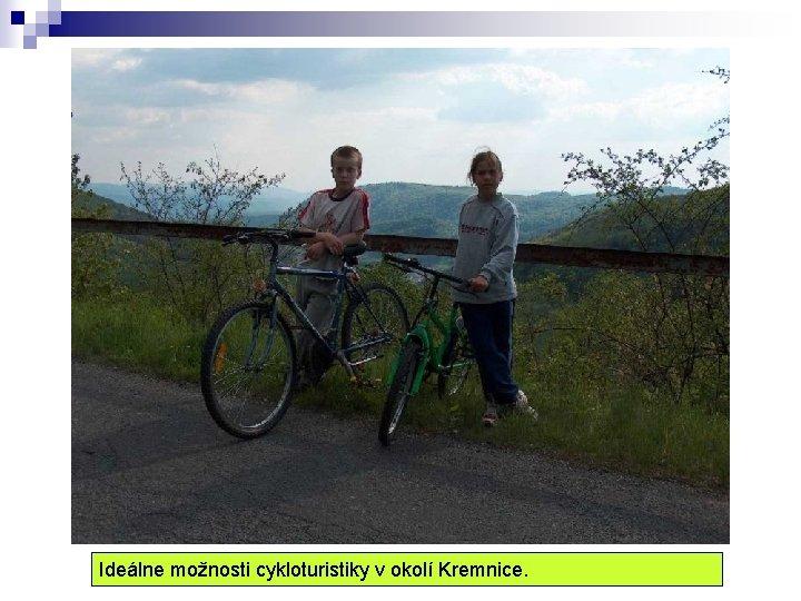 Ideálne možnosti cykloturistiky v okolí Kremnice.