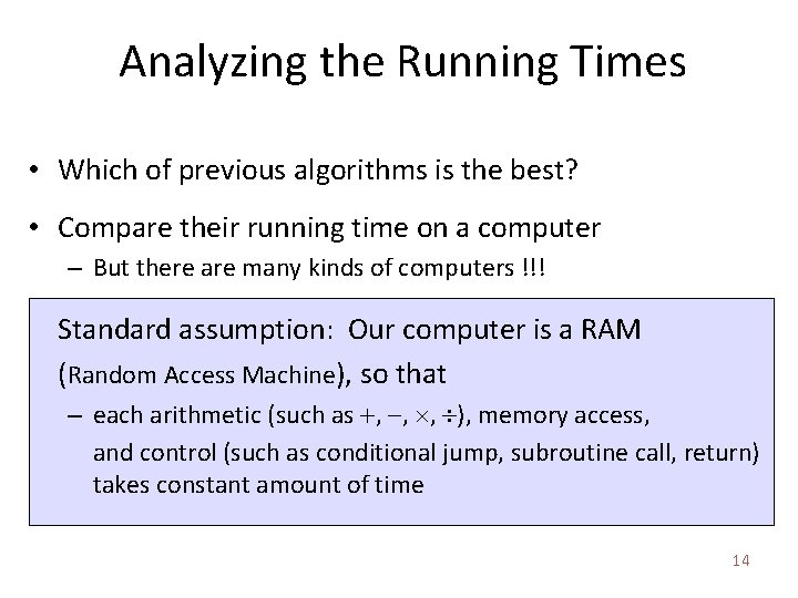Analyzing the Running Times • Which of previous algorithms is the best? • Compare