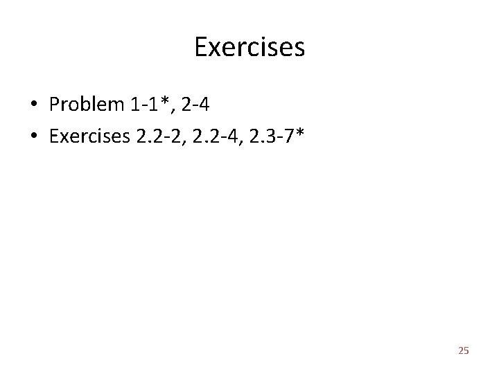 Exercises • Problem 1 -1*, 2 -4 • Exercises 2. 2 -2, 2. 2