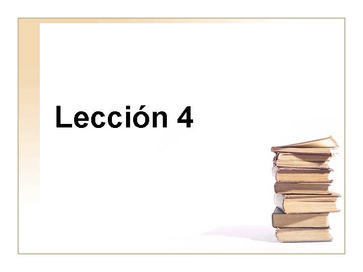Lección 4