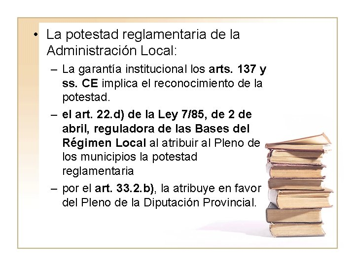 • La potestad reglamentaria de la Administración Local: – La garantía institucional los