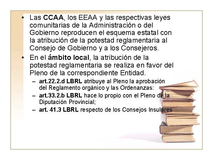 • Las CCAA, los EEAA y las respectivas leyes comunitarias de la Administración