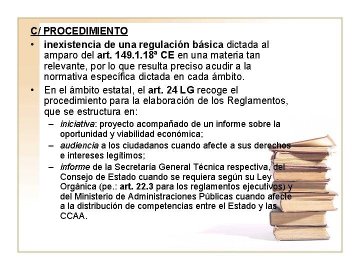 C/ PROCEDIMIENTO • inexistencia de una regulación básica dictada al amparo del art. 149.
