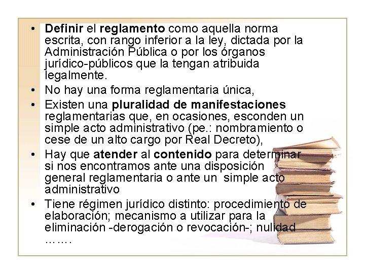 • Definir el reglamento como aquella norma escrita, con rango inferior a la