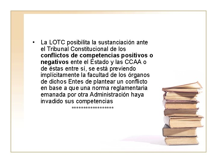 • La LOTC posibilita la sustanciación ante el Tribunal Constitucional de los conflictos