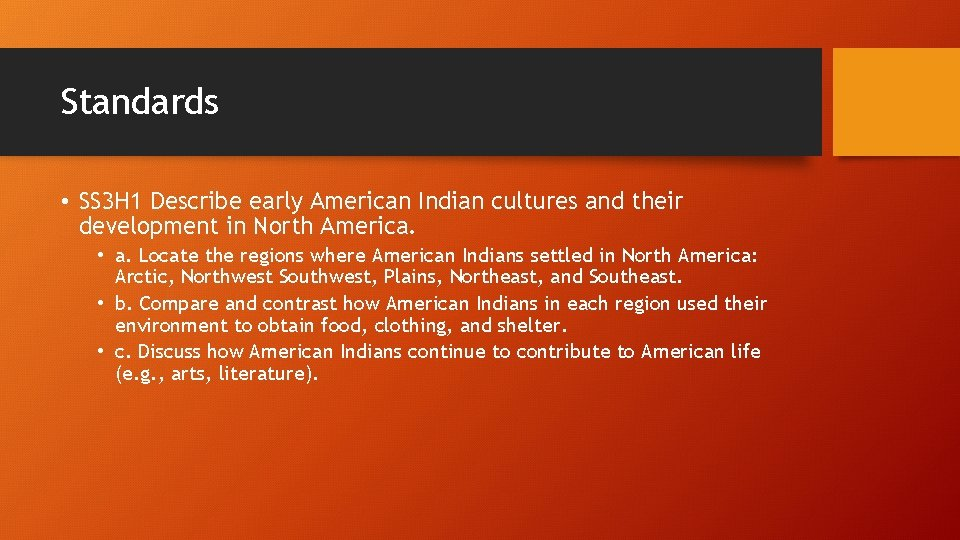 Standards • SS 3 H 1 Describe early American Indian cultures and their development