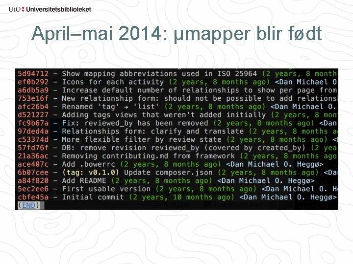 April–mai 2014: µmapper blir født