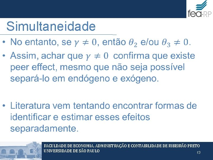 Simultaneidade • FACULDADE DE ECONOMIA, ADMINISTRAÇÃO E CONTABILIDADE DE RIBEIRÃO PRETO UNIVERSIDADE DE SÃO