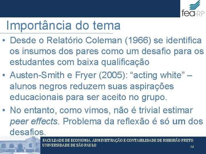 Importância do tema • Desde o Relatório Coleman (1966) se identifica os insumos dos