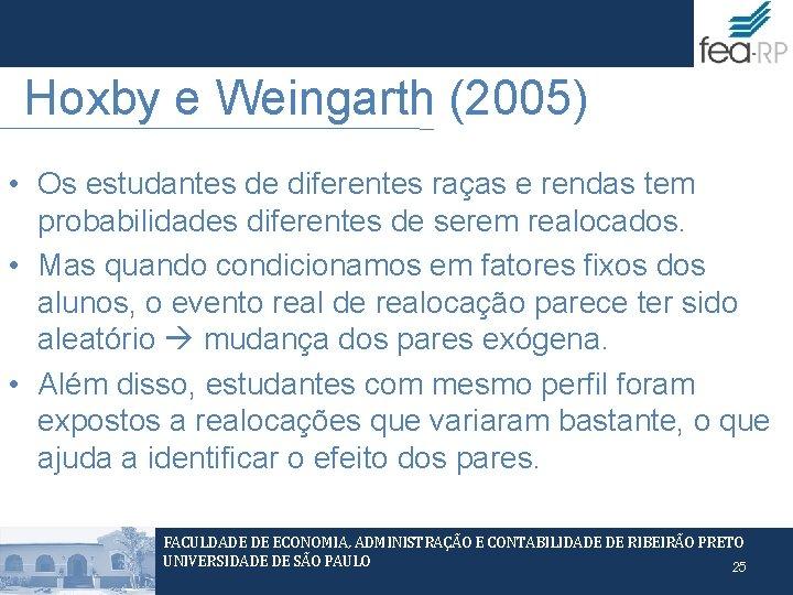 Hoxby e Weingarth (2005) • Os estudantes de diferentes raças e rendas tem probabilidades