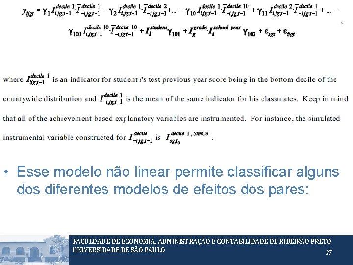 Para além do modelo linear na média • Esse modelo não linear permite classificar