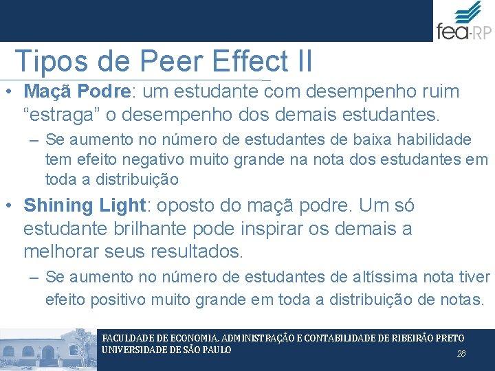 """Tipos de Peer Effect II • Maçã Podre: um estudante com desempenho ruim """"estraga"""""""