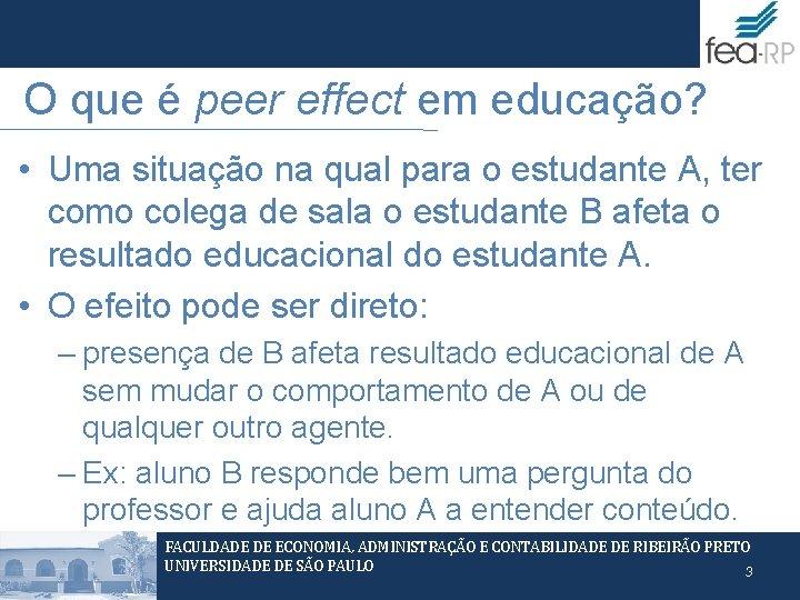 O que é peer effect em educação? • Uma situação na qual para o