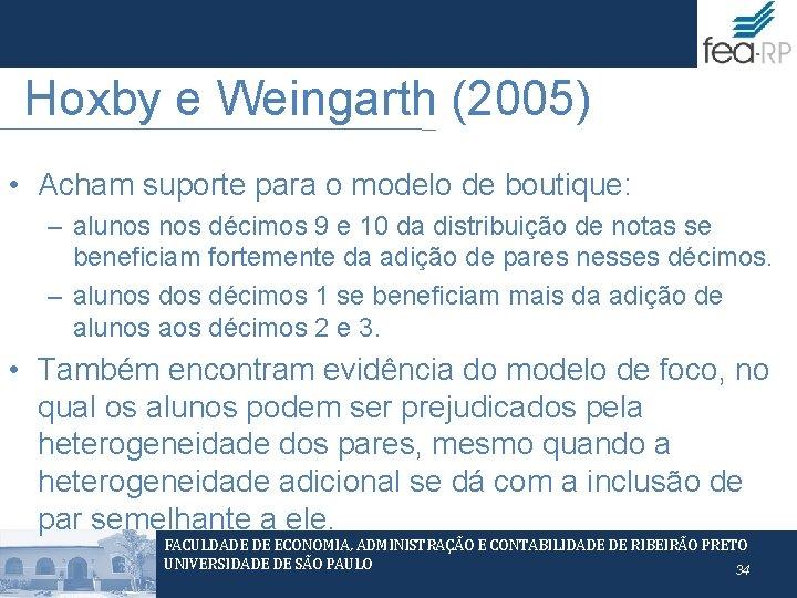 Hoxby e Weingarth (2005) • Acham suporte para o modelo de boutique: – alunos