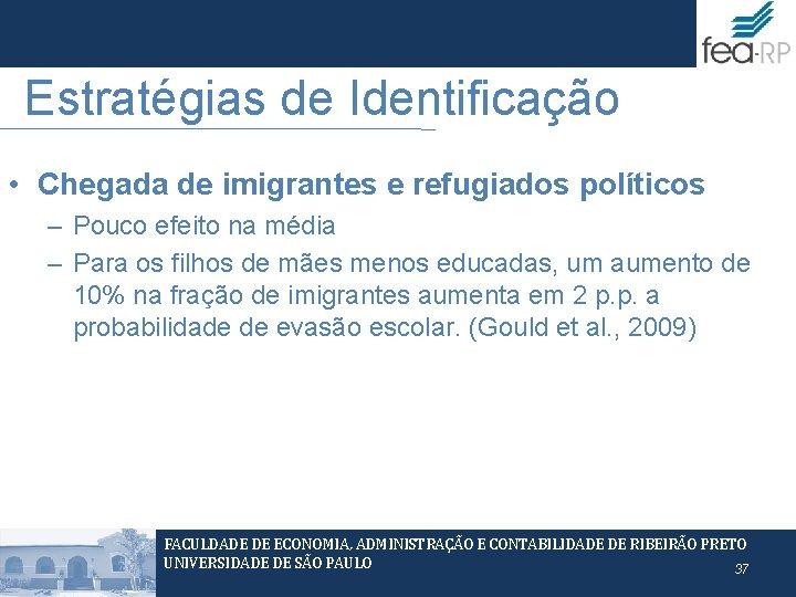 Estratégias de Identificação • Chegada de imigrantes e refugiados políticos – Pouco efeito na