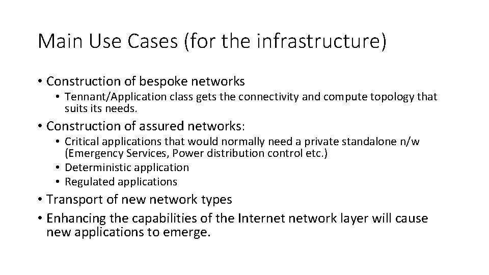 Main Use Cases (for the infrastructure) • Construction of bespoke networks • Tennant/Application class