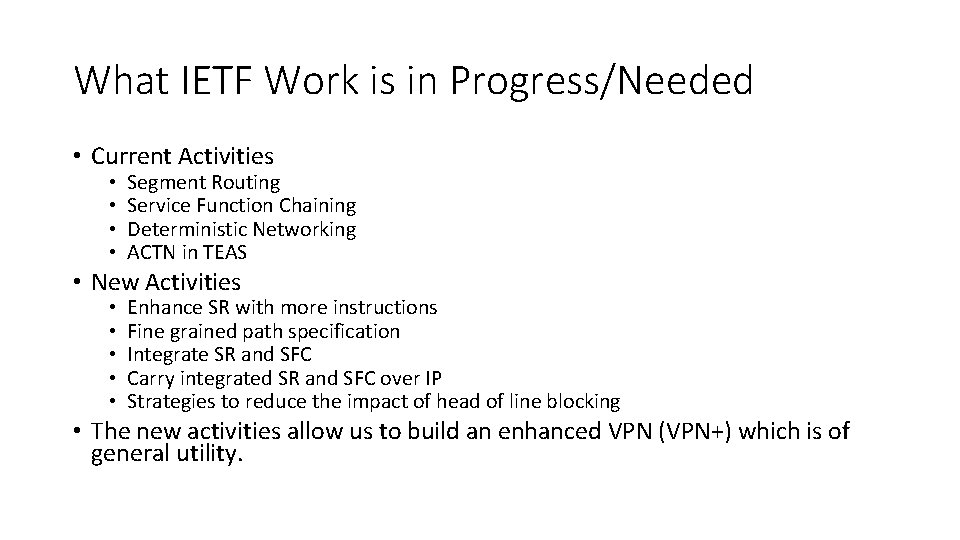 What IETF Work is in Progress/Needed • Current Activities • • Segment Routing Service