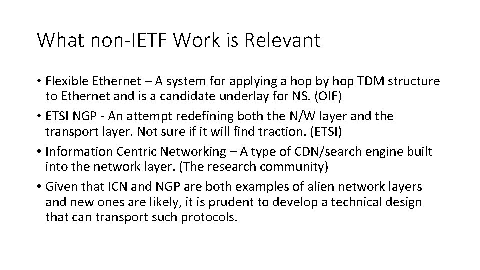 What non-IETF Work is Relevant • Flexible Ethernet – A system for applying a