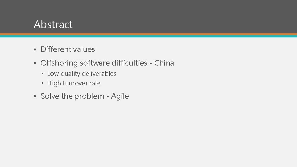 Abstract • Different values • Offshoring software difficulties - China • Low quality deliverables