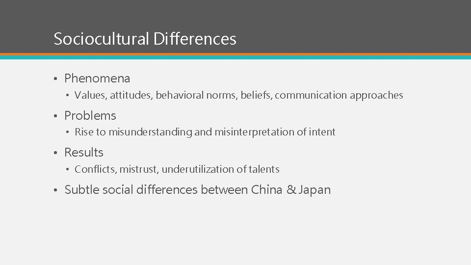 Sociocultural Differences • Phenomena • Values, attitudes, behavioral norms, beliefs, communication approaches • Problems