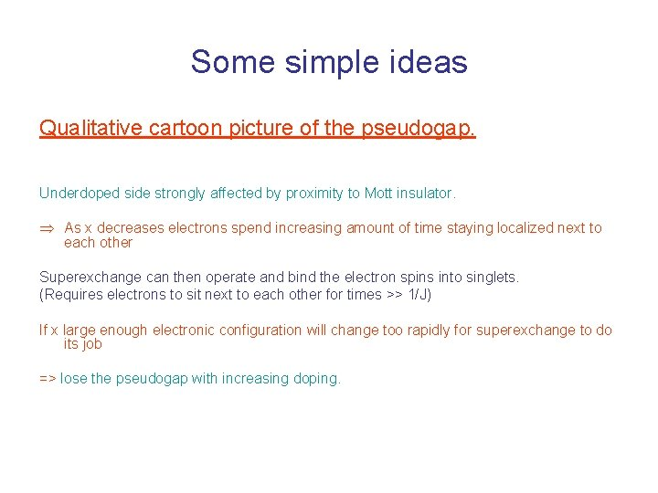 Some simple ideas Qualitative cartoon picture of the pseudogap. Underdoped side strongly affected by
