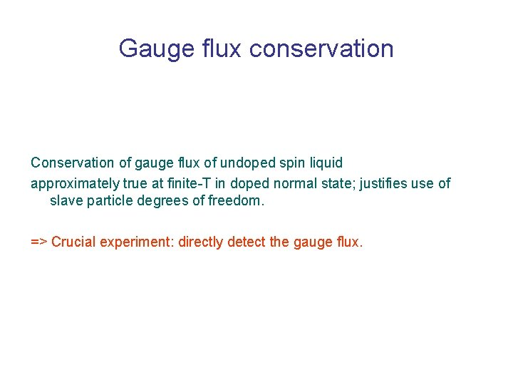 Gauge flux conservation Conservation of gauge flux of undoped spin liquid approximately true at