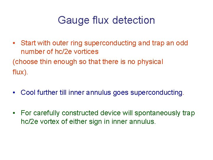 Gauge flux detection • Start with outer ring superconducting and trap an odd number